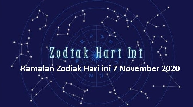 Ramalan Zodiak Hari ini 7 November 2020
