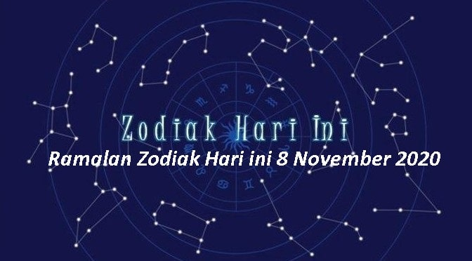 Ramalan Zodiak Hari ini 8 November 2020